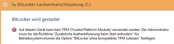 BitLocker-Laufwerkverschlüsselung: Auf diesem Gerät kann kein TPM (Trusted Platform Module) verwendet werden.