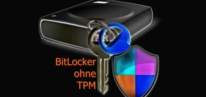 Windows Bitlocker Laufwerkverschlüsselung ohne TPM nutzen